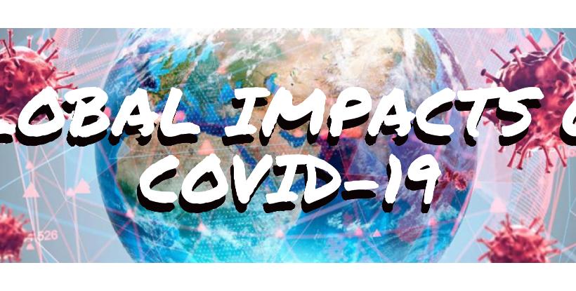 Global Impacts of Covid-19: A Webinar