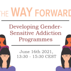 Launch of the Way Forward – Developing Gender-Sensitive Addiction Programmes